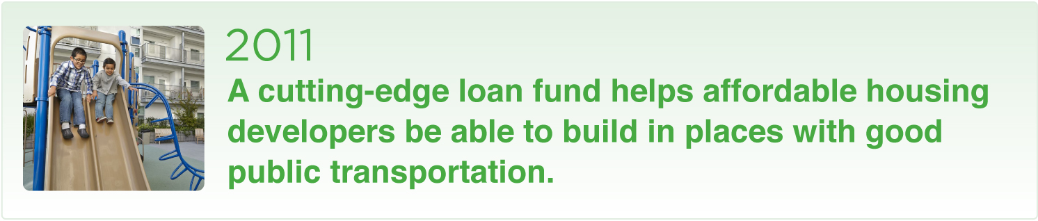 A cutting-edge loan fund helps affordable housing developers be able to build in places with good public transportation