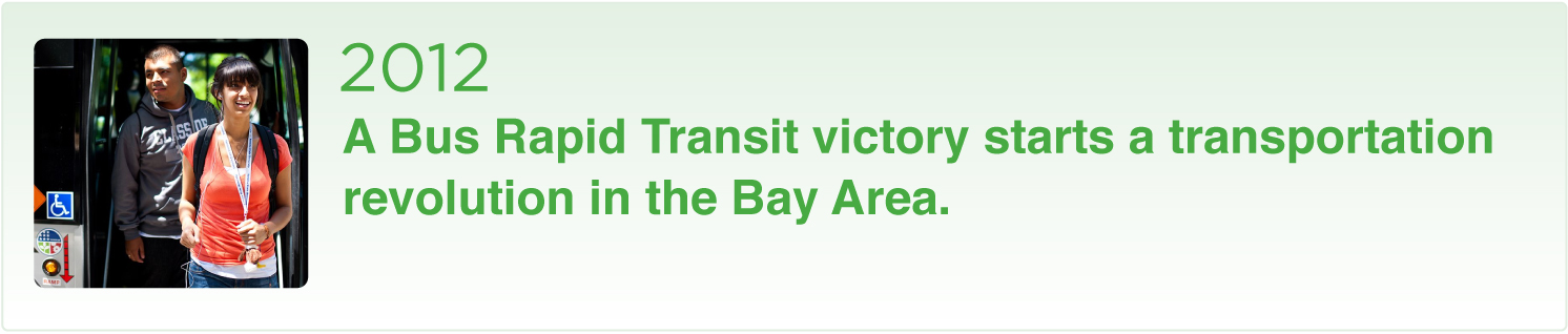 2012 A Bus Rapid Transit victory starts a transportation revolution in the Bay Area