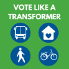 """Vote like a TransFormer"" with icons for a bus, a house, a pedestrian, and a bike."